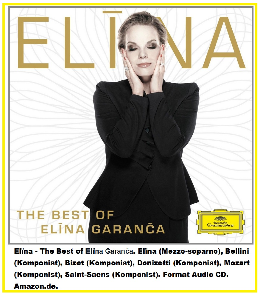 116 Elïna - The Best of Elïna Garanča. Elïna (Mezzo-soparno), Bellini