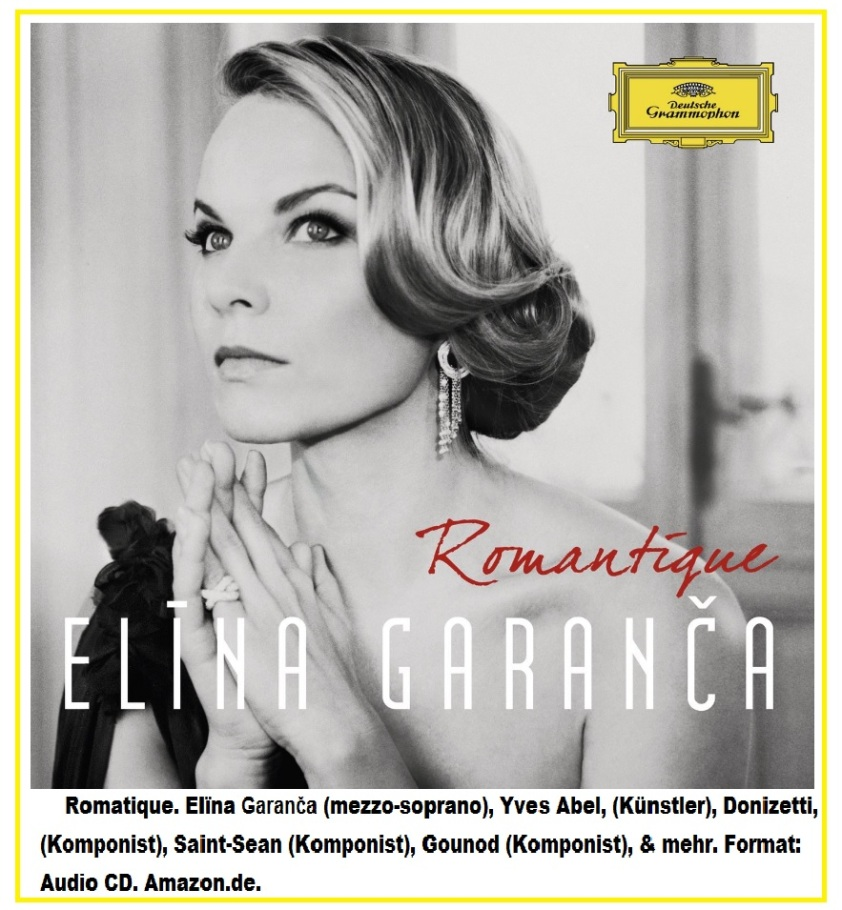 117 Romatique. Elïna Garanča (mezzo-soprano)