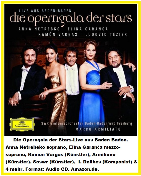 120 Die Operngala der Stars-Live Baden Baden. Anna Netrebeko, Elïna Garanča